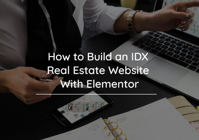 How to Build an Elementor IDX Real Estate Website