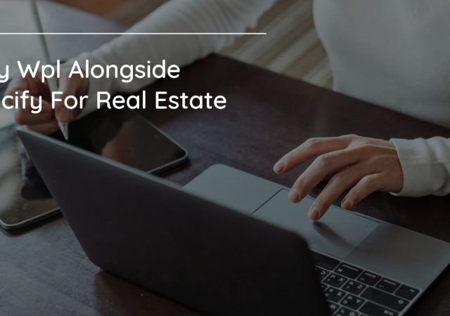 Why WPL alongside Fancify for real estate